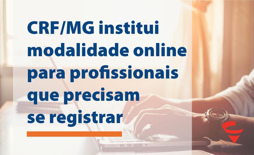 CRF/MG cria registro on-line para o profissional que precisa se inscrever agora